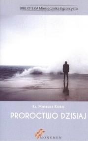 okładka Proroctwo dzisiaj. Książka | papier | Mateusz Ks. Kicka