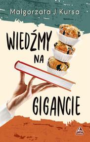 okładka Wiedźmy na gigancie, Książka | Małgorzata J. Kursa