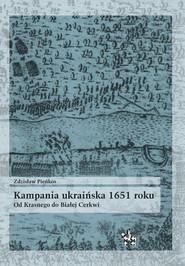 okładka Kampania ukraińska 1651 roku Od Krasnego do Białej Cerkwi, Książka   Pieńkos Zdzisław