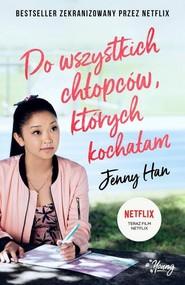 okładka Do wszystkich chłopców których kochałam, Książka | Han Jenny