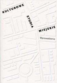 okładka Kulturowe studia miejskie Wprowadzenie, Książka |