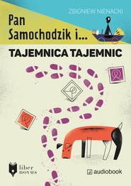okładka Pan Samochodzik i tajemnica tajemnic. Audiobook | Zbigniew Nienacki
