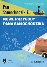 okładka Nowe przygody Pana Samochodzika. Audiobook | Zbigniew Nienacki