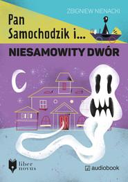 okładka Pan Samochodzik i niesamowity dwór. Audiobook | Zbigniew Nienacki