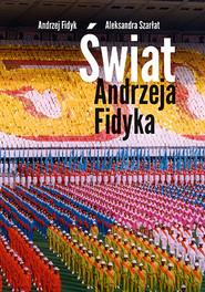 okładka Świat Andrzeja Fidyka, Książka | Fidyk Andrzej, Szarłat Aleksandra
