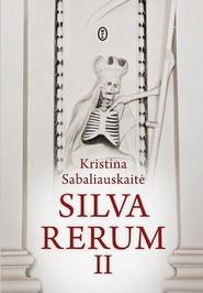 okładka Silva Rerum II. Książka | papier | Sabaliauskaitė Kristina