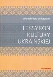 okładka Leksykon kultury ukraińskiej. Książka | papier | Wilczyński Włodzimierz