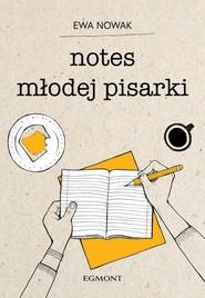 okładka Notes młodej pisarki. Książka | papier | Nowak Ewa