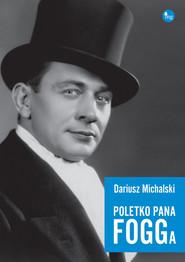 okładka Poletko pana Fogga. Książka | papier | Michalski Dariusz