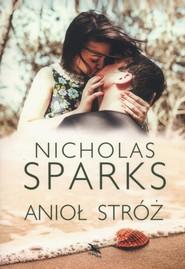 okładka Anioł stróż, Książka | Sparks Nicholas