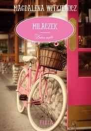 okładka Milaczek, Książka | Witkiewicz Magdalena
