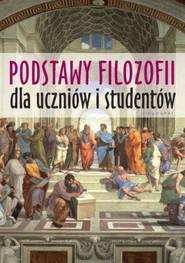 okładka Podstawy filozofii dla uczniów i studentów, Książka  