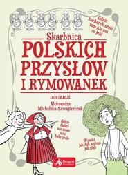 okładka Skarbnica polskich przysłów i rymowanek, Książka | Opracowanie zbiorowe