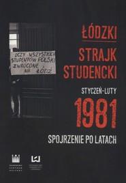 okładka Łódzki strajk studencki Styczeń - Luty 1981 Spojrzenie po latach, Książka |