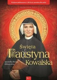okładka Święta Faustyna Kowalska Apostołka Bożego Miłosierdzia. Książka | papier | Pabis Małgorzata