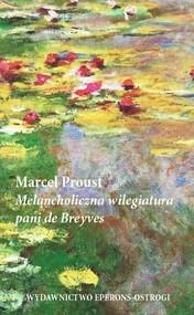 okładka Melancholiczna wilegiatura pani de Breyves, Książka | Proust Marcel