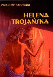okładka Helena Trojańska, Książka   Badowski Zbigniew
