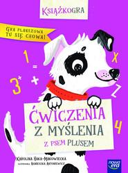 okładka Ćwiczenia z myślenia Z psem Plusem, Książka | Haka-Makowiecka Karolina