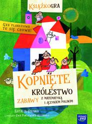 okładka Kopnięte Królestwo zabawy z matematyką i językiem polskim, Książka | Usenko Natalia