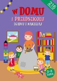 okładka Zgaduj i naklejaj. Zgaduj i naklejaj - W domu i w przedszkolu, Książka | Opracowanie zbiorowe