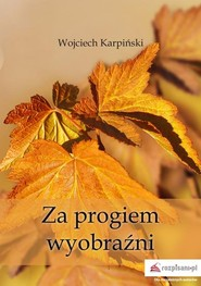 okładka Za progiem wyobraźni, Książka | Karpiński Wojciech