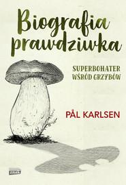okładka Biografia prawdziwka. Książka | papier | Karlsen Pal