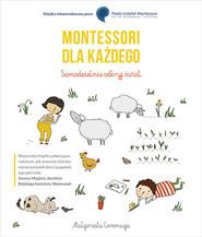 okładka Montessori dla każdego. Samodzielnie odkryj świat. Książka | papier | Ceremuga Małgorzata