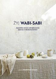 okładka Żyj Wabi Sabi. Książka | papier | Pointer Adams Julie