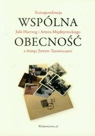 okładka Wspólna obecność Korespondencja Julii Hartwig i Artura Międzyrzeckiego z Anna i Jerzym Turowiczami, Książka |