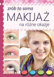 okładka Makijaż na różne okazje Zrób to sama, Książka | Katarzyna  Jastrzębska