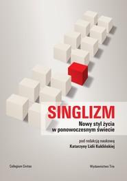 okładka Singlizm Nowy styl życia w ponowoczesnym świecie, Książka |