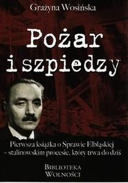 okładka Pożar i szpiedzy, Książka | Grażyna Wosińska