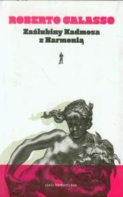 okładka Zaślubiny Kadmosa z Harmonią, Książka   Calasso Roberto