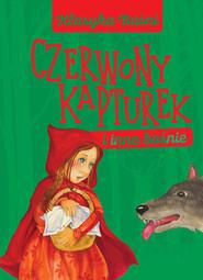 okładka Czerwony kapturek i inne baśnie, Książka |