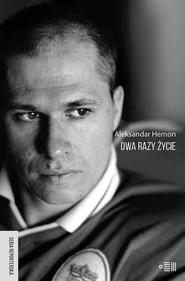okładka Dwa razy życie Bośnia i Ameryka, Książka | Hemon Aleksandar