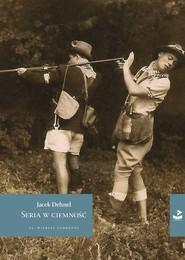 okładka Seria w ciemność 22 Wiersze podróżne, Książka | Dehnel Jacek