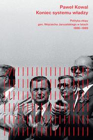okładka Koniec systemu władzy, Książka | Kowal Paweł