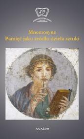 okładka Mnemosyne Pamięć jako źródło dzieła sztuki, Książka |