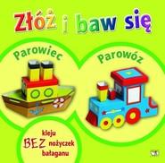 okładka Złóż i baw się: Parowiec, Parowóz, Książka |