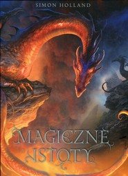 okładka Magiczne istoty, Książka   Holland Simon