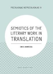 okładka Semiotics of the Literary Work in Translation, Książka | Ewa B. Nawrocka