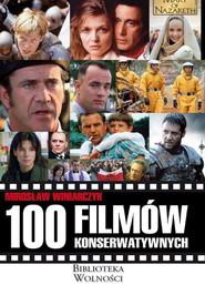 okładka 100 filmów konserwatywnych, Książka | Winiarczyk Mirosław