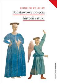 okładka Podstawowe pojęcia historii sztuki Problemy rozwoju stylu w sztuce nowożytnej, Książka   Heinrich Wolfflin