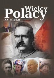 okładka Wielcy Polacy XX wieku, Książka | Ulanowski Krzysztof