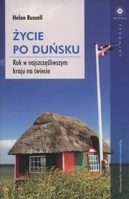okładka Życie po duńsku Rok w najszczęśliwszym kraju na świecie, Książka   Russell Helen