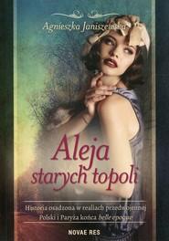 okładka Aleja starych topoli Tom 1, Książka | Janiszewska Agnieszka