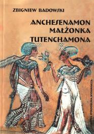 okładka Anchesenamon małżonka Tutenchamona, Książka | Badowski Zbigniew
