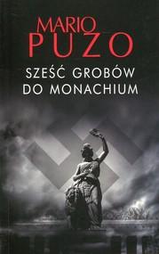 okładka Sześć grobów do Monachium, Książka   Puzo Mario