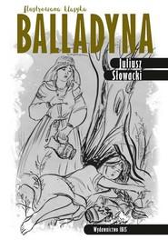 okładka Balladyna Ilustrowana klasyka, Książka | Słowacki Juliusz