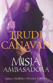 okładka Misja Ambasadora 1, Książka   Canavan Trudi